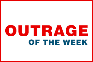 Outrage of the Week