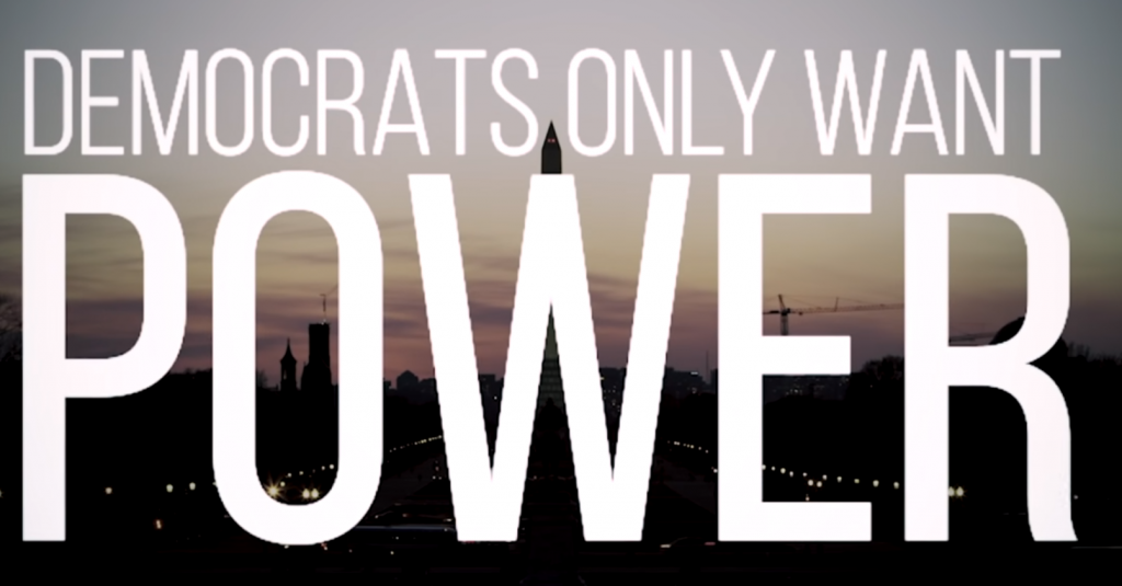 Democrats only want POWER!!!!