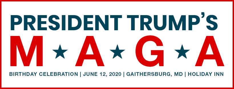 2020 MAGA BIRTHDAY CELEBRATION - June 12, 2020 7:30 pm - midnight