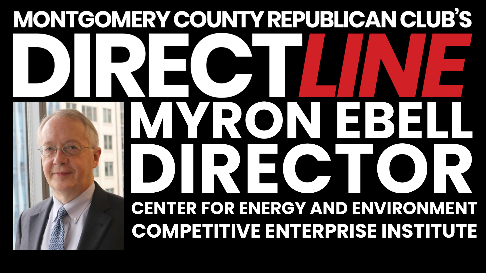 Myron Ebell, Director, Center for Energy and Environment